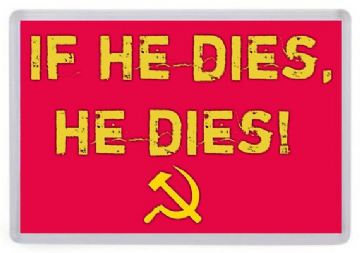 Ivan Drago Quote Fridge Magnet, Rocky 4. If he Dies, He Dies